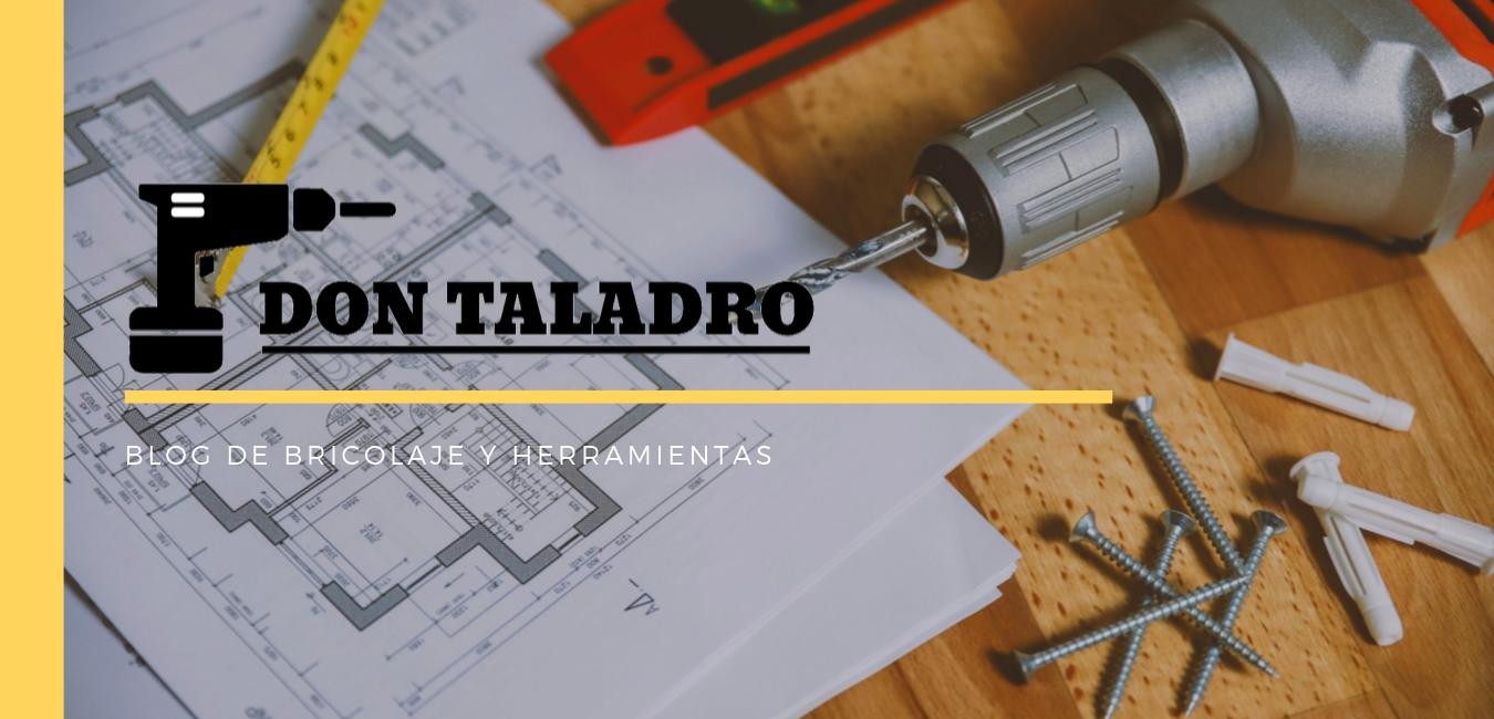 don taladro blog de bricolaje, herramientas y sobre todo taladros