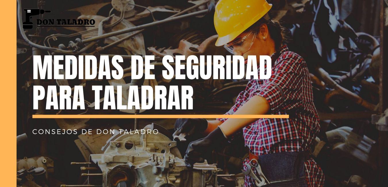Sigue estas medidas de seguridad para realizar trabajos con el taladro de forma profesional