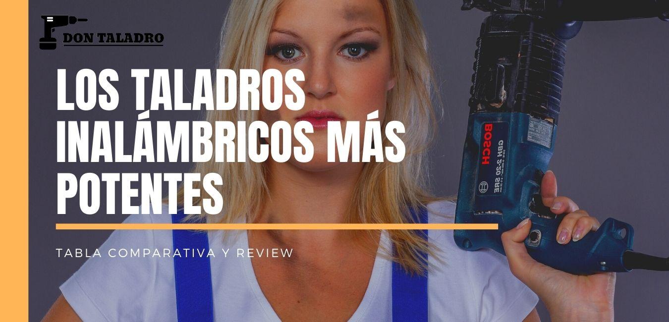 Review y comparativa de los taladros inalambricos con más potencia que encuentras en el mercado